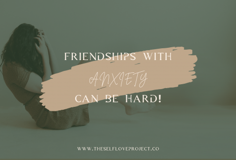 Maintaining Friendships With Anxiety!